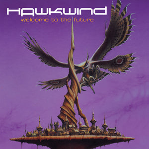 Hawkwind - Welcome To The Future - 2CD Album - Secret Records Limited