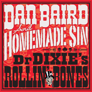 Dan Baird & Homemade Sin - Dr Dixies Rollin' Bones - Vinyl LP - Secret Records Limited