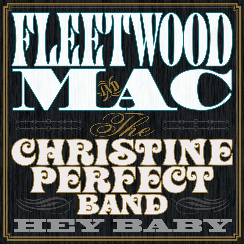 Fleetwood Mac & Christine Perfect Band - Hey Baby - Secret Records Limited