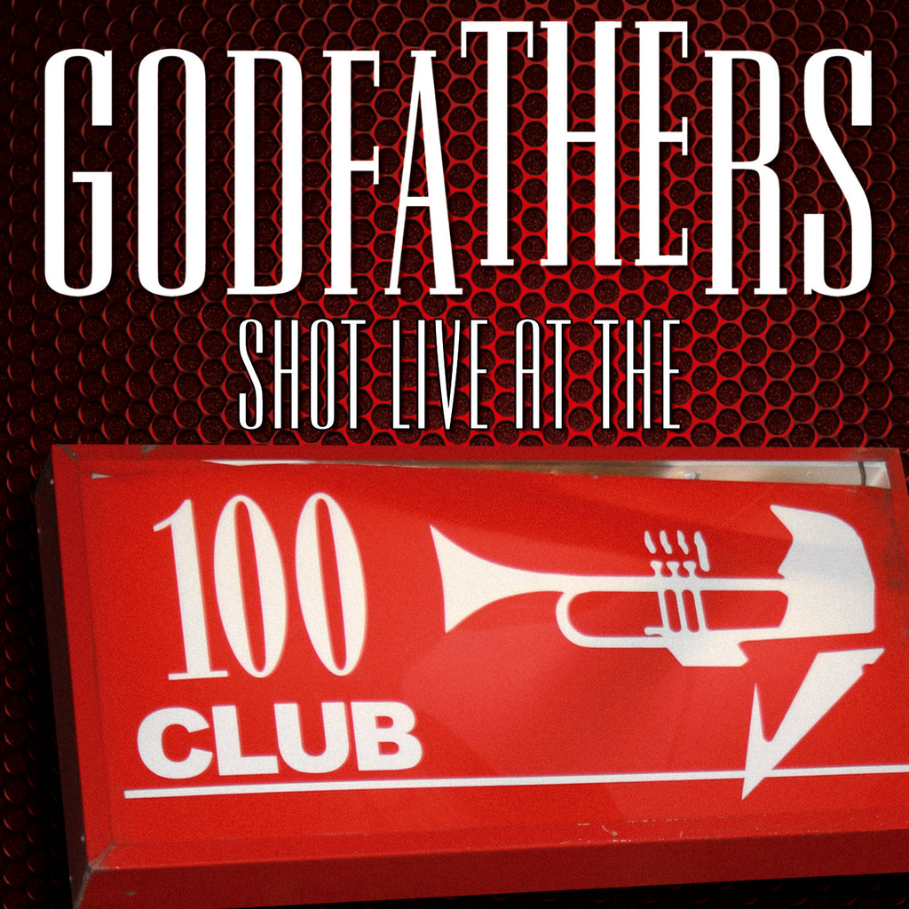 The Godfathers - Shot Live At The 100 Club - Secret Records Limited