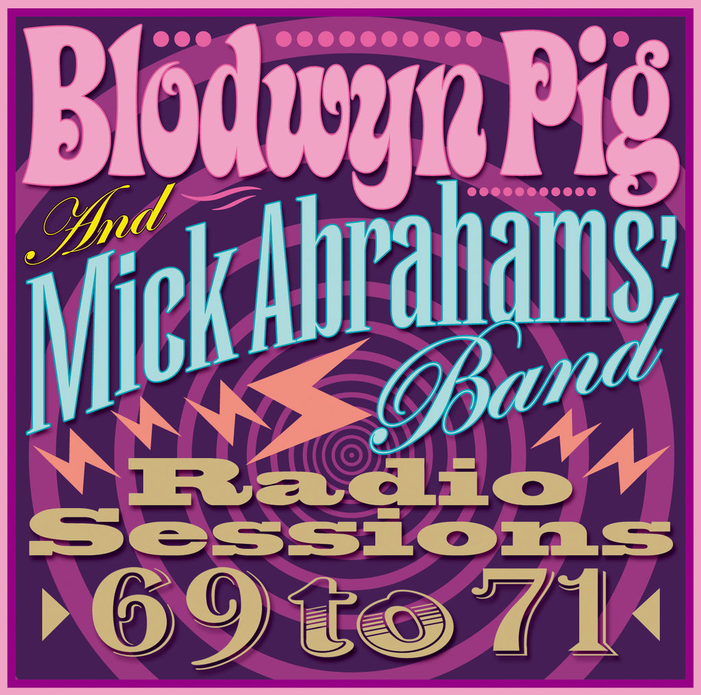 Blodwyn Pig And Mick Abrahams' Band - Radio Sessions 1969 - CD Album - Secret Records Limited