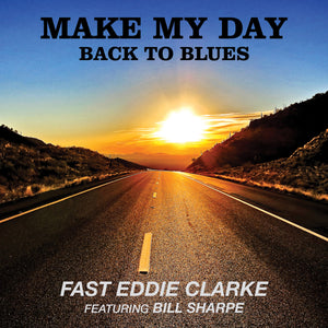 Fast Eddie Clarke - Make My Day Back To Blues - CD Album - Secret Records Limited