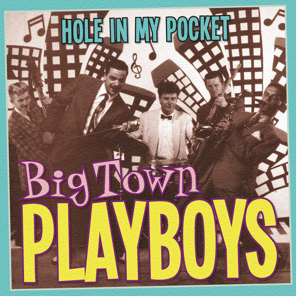Big Town Playboys - Hole In My Pocket - CD Album - Secret Records Limited