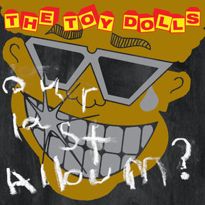 The Toy Dolls - Our Last Album? - CD Album - Secret Records Limited