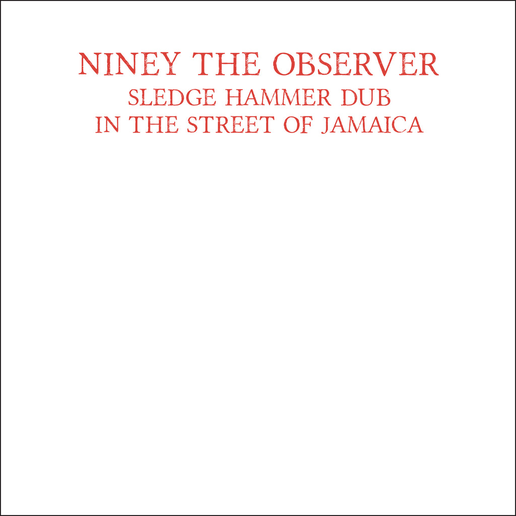 Niney The Observer - Sledge Hammer Dub In The Street Of Jamaica - Secret Records Limited