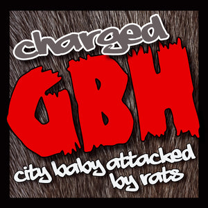 Charged GBH - City Baby Attacked by Rats - CD+DVD Album - Secret Records Limited