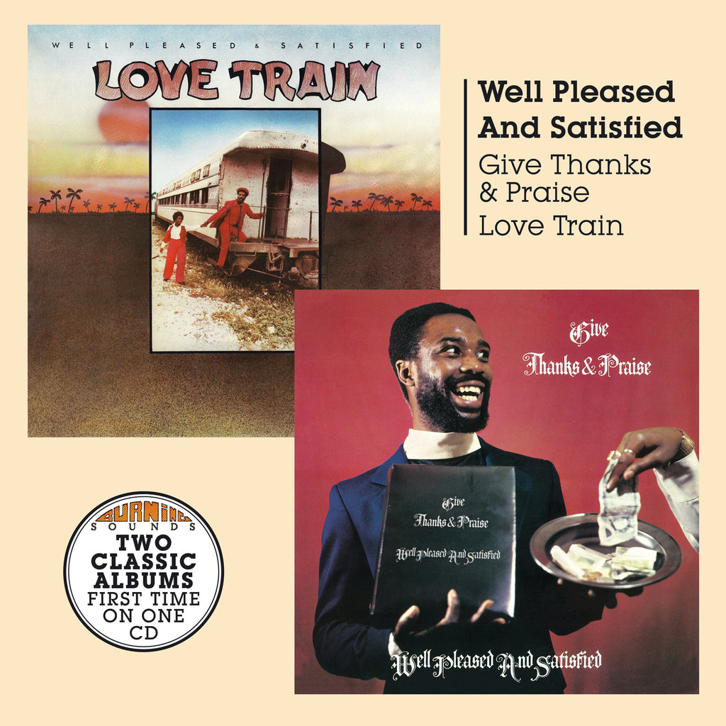 Well Pleased & Satisfied - Give Thanks And Praise + Love Train - CD Album - Secret Records Limited