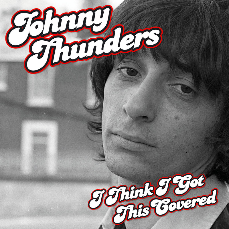 Johnny Thunders - I Think I've Got This Covered - CD Album & Vinyl LP - Secret Records Limited
