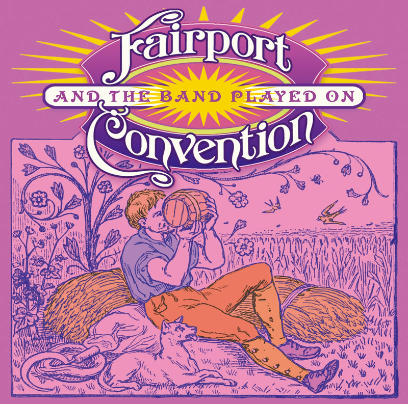 Fairport Convention - And The Band Played On - 2CD Album - Secret Records Limited