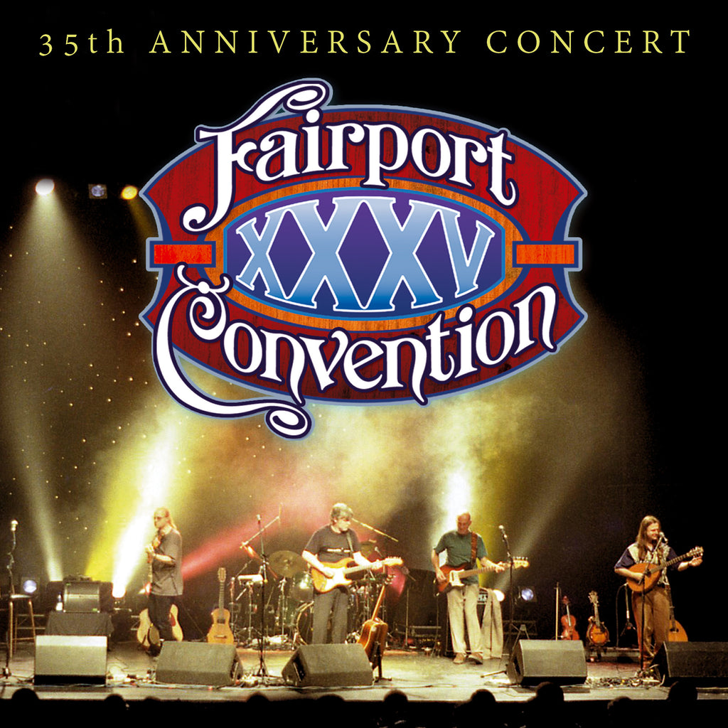 Fairport Convention - 35th Anniversary Concert - 2CD+DVD Album - Secret Records Limited