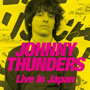 Johnny Thunders - Live In Japan - 2CD+DVD Album - Secret Records Limited