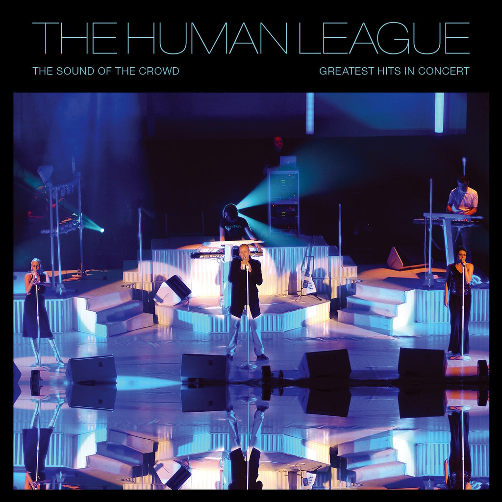 The Human League - Sound Of The Crowd, Greatest Hits Live In Concert - Secret Records Limited