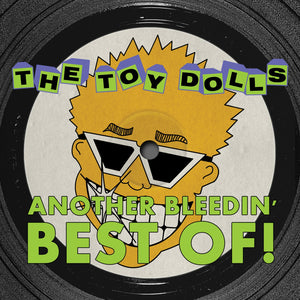 The Toy Dolls - Another Bleedin' Best Of! + Bonus Tracks - Secret Records Limited