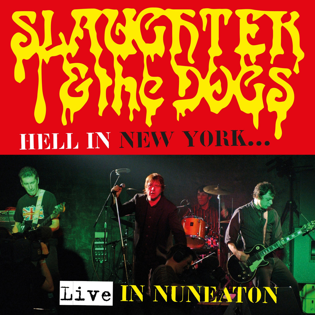 Slaughter & The Dogs - Hell In New York Live In Nuneaton - Secret Records Limited