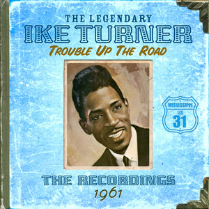 Ike Turner - Trouble Up The Road - Secret Records Limited
