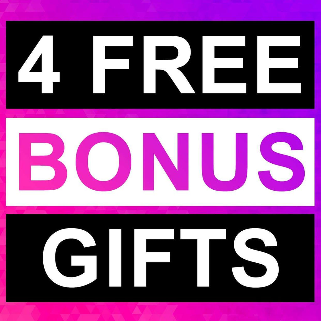 4 FREE BONUS ITEMS