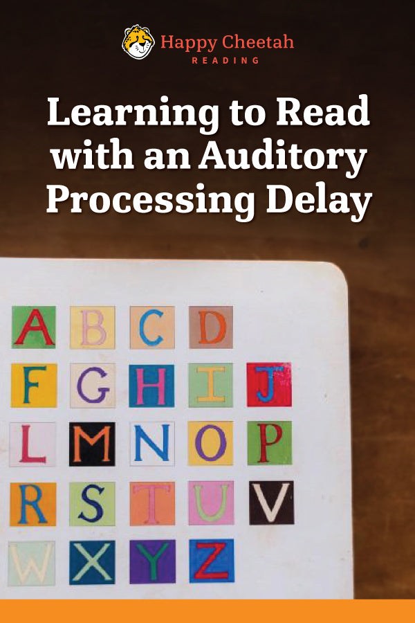 Learning to Read with an Auditory Processing Delay