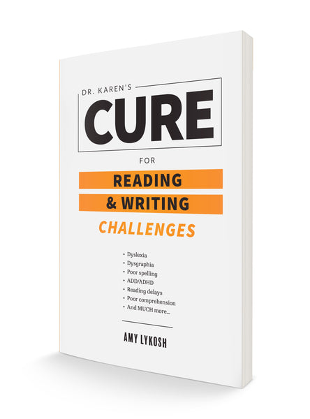 Dr. Karen's Cure for Reading and Writing Challenges