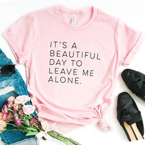 It's a Beautiful Day to Leave Me Alone Simple T-Shirt