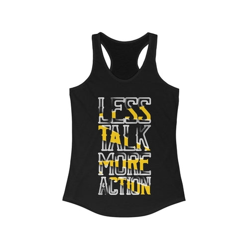 Less Talk More Action Racerback Tank Top