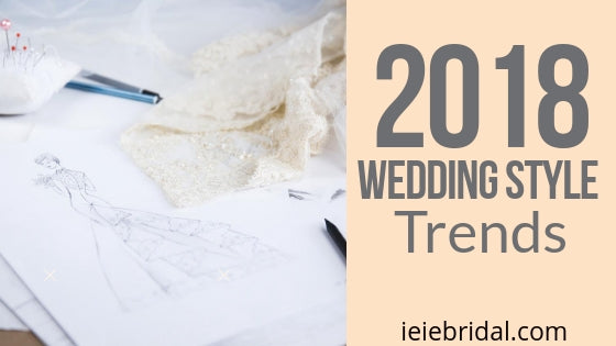 The Most Popular 2018 Wedding Style Trends