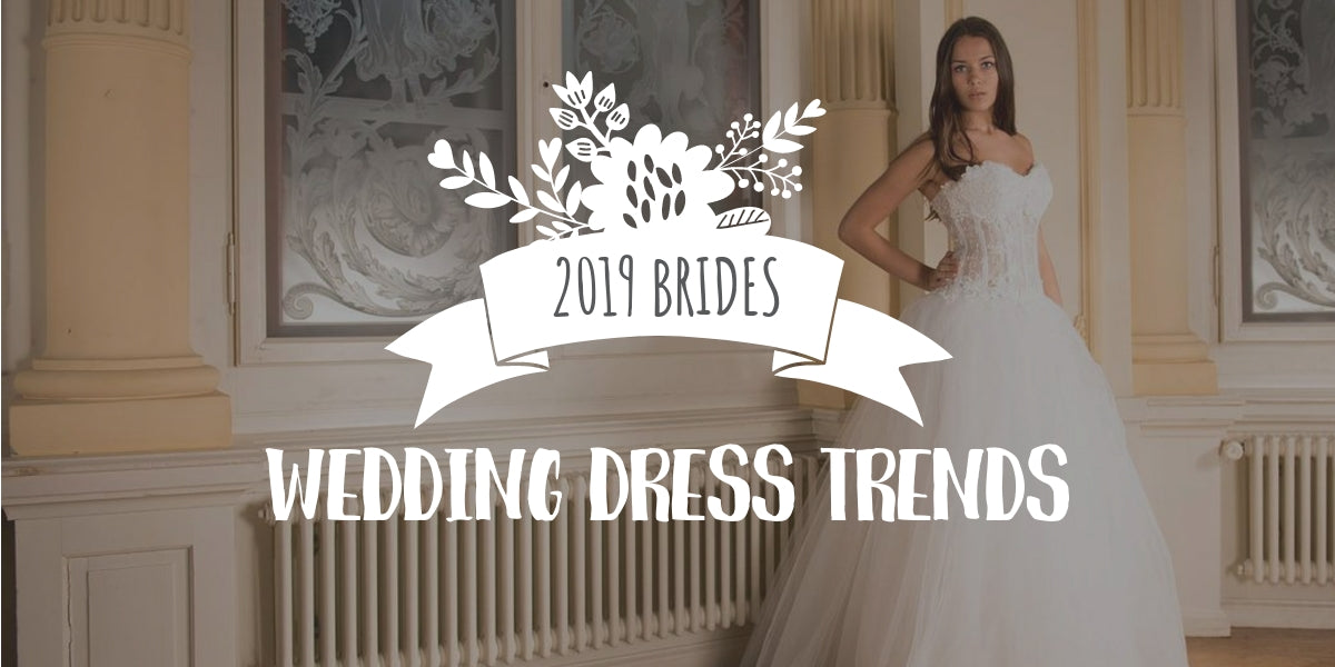 Wedding Dress Trends for 2019 Brides