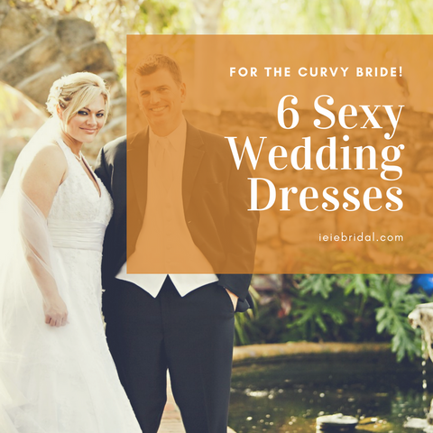6 Sexy Wedding Dresses for Curvy Brides