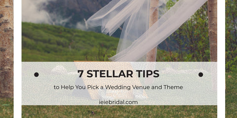 7 Tips to Help You Pick a Wedding Venue and Theme