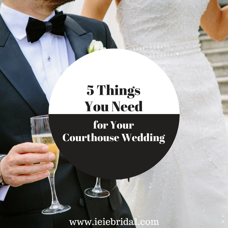 5 Things You Need for Your Courthouse Wedding