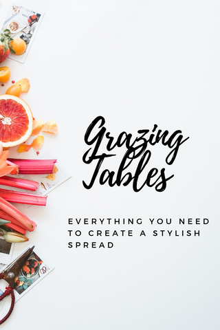 How to Create a Stylish Grazing Table