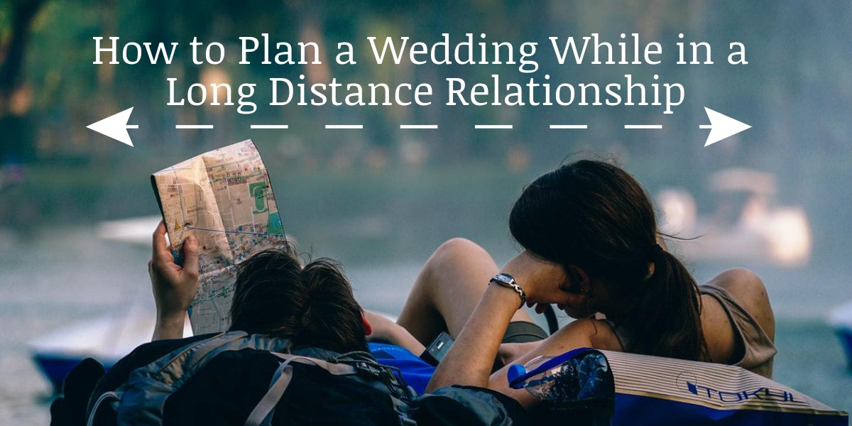 How to Plan a Wedding While in a Long Distance Relationship