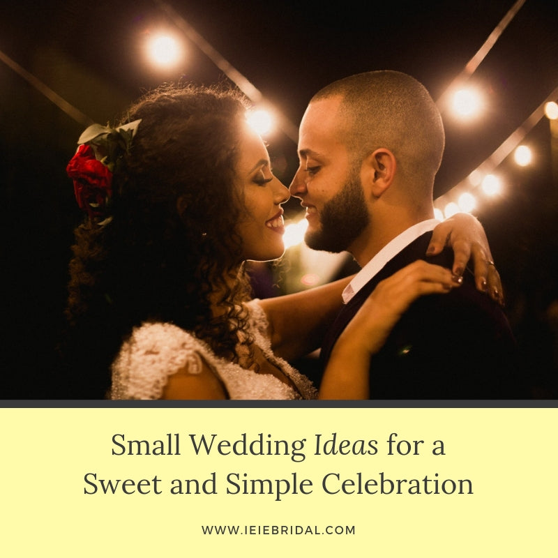 The Best Small Wedding Ideas for a Sweet and Simple Celebration