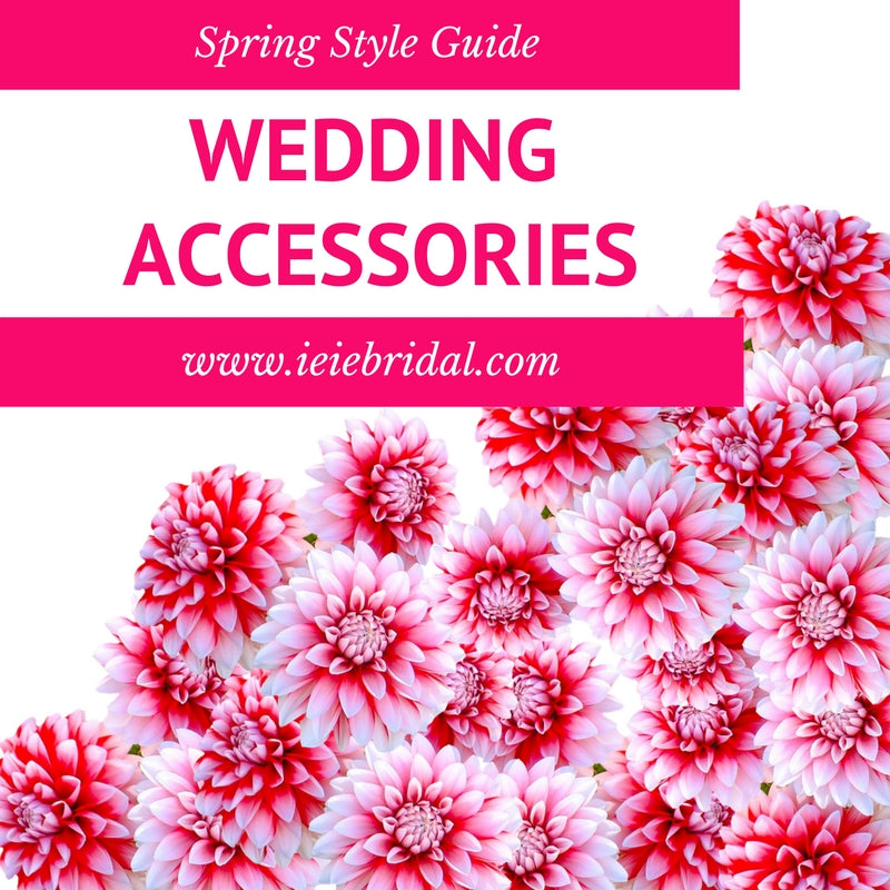 Style Guide: Spring Wedding Accessories
