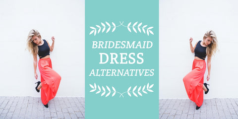 Bridesmaid Dress Alternatives
