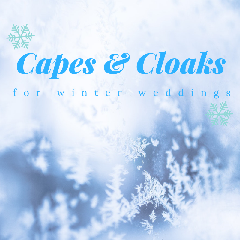 Capes and Cloaks for Winter Weddings