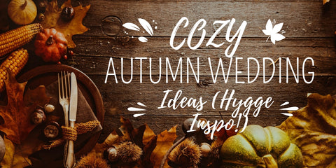 Cozy Hygge Autumn Wedding Ideas