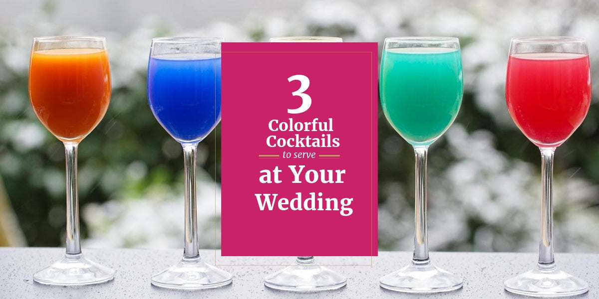 3 Colorful Cocktails to Serve at Your Wedding