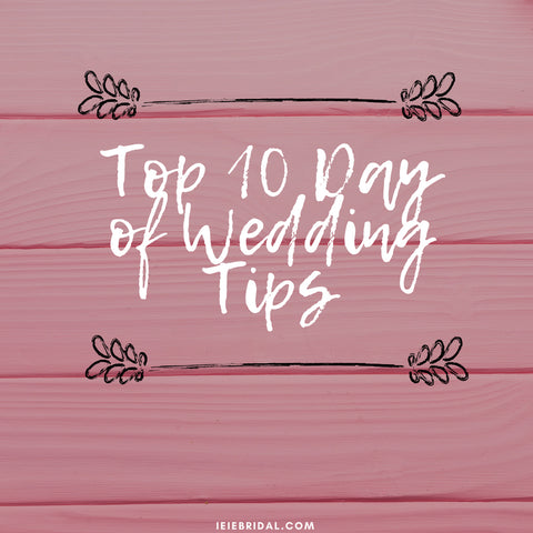 "Top 10 ""Day Of"" Wedding Tips"