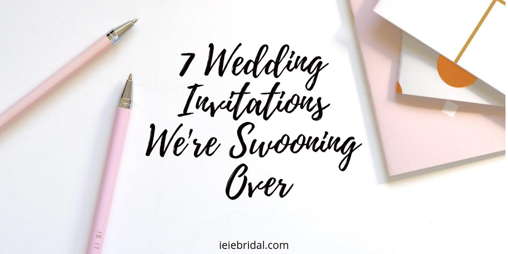 7 Wedding Invitations We're Swooning Over