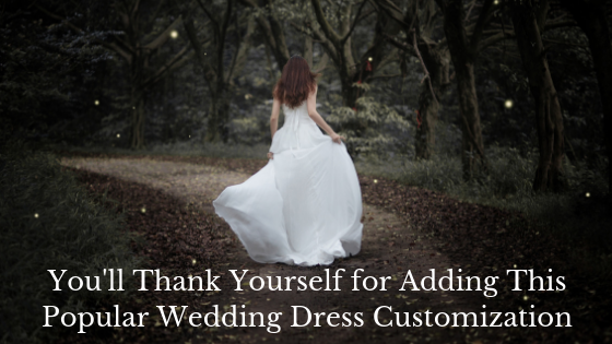 You'll Thank Yourself for Adding This Popular Wedding Dress Customization