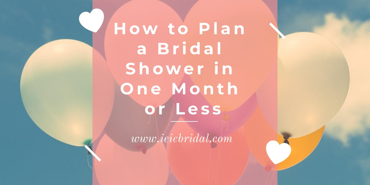 How to Plan a Bridal Shower in One Month or Less