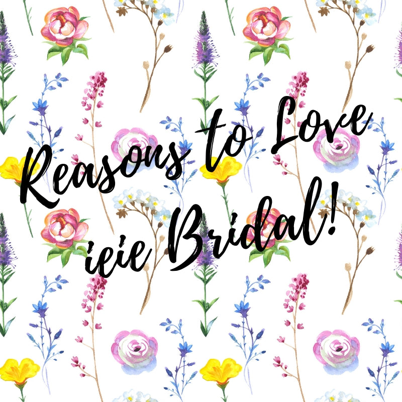 Reasons to Love ieie Bridal ~ Online Wedding Shop