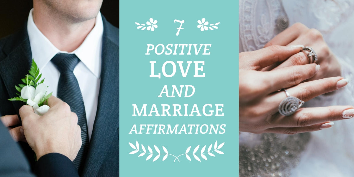 7 Love and Marriage Affirmations You Can Use Now and Forever
