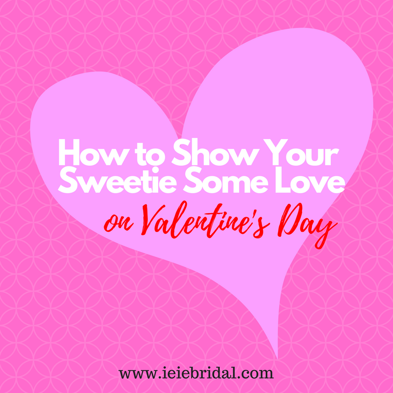 How to Show Your Sweetie Some Love on Valentine's Day
