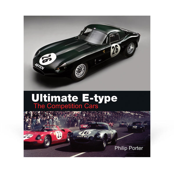 Ultimate E-type - The Competition Cars (Classic Edition)