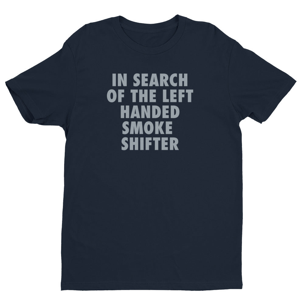Left Handed Smoke Shifter t-shirt