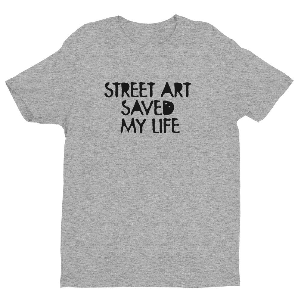 Short sleeve Street Art Saved My Life t-shirt