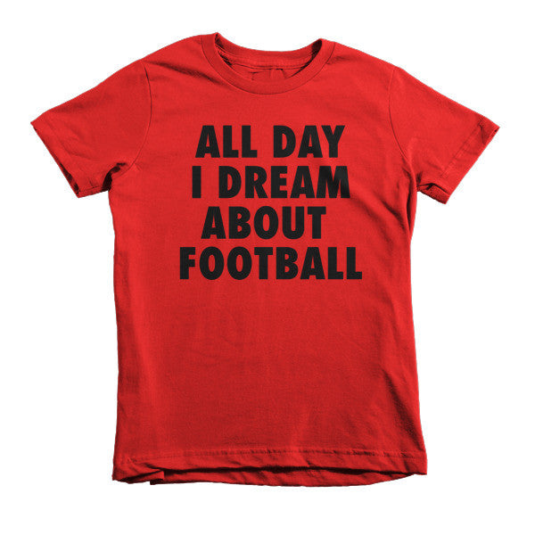 All Day I Dream About Football (Black print) - Short sleeve kids t-shirt
