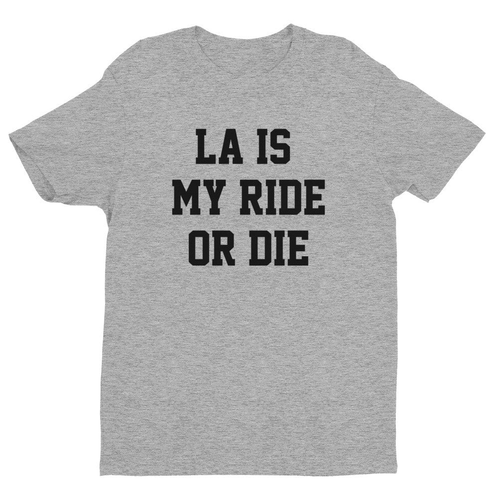 LA Is My Ride Or Die short sleeve men's t-shirt