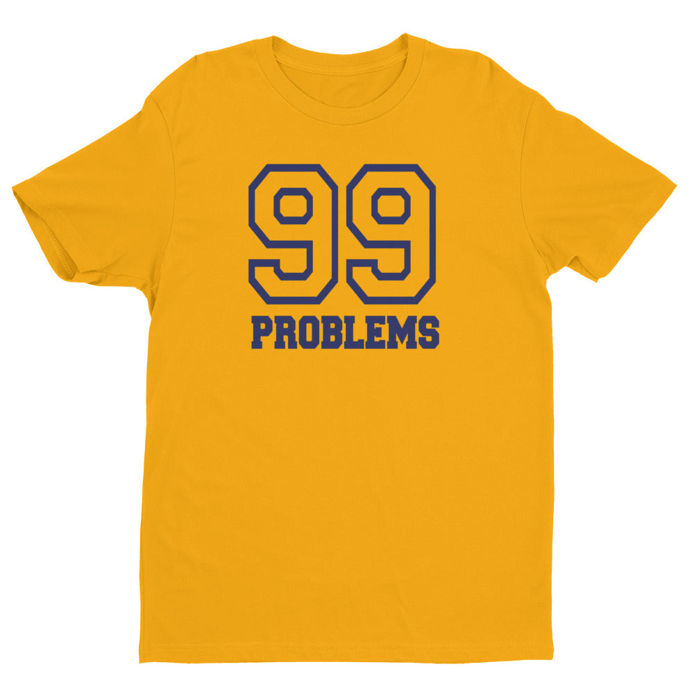 99 Problems Short Sleeve T-shirt